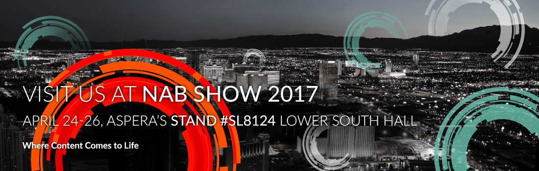Visit us at the NAB SHOW 2017