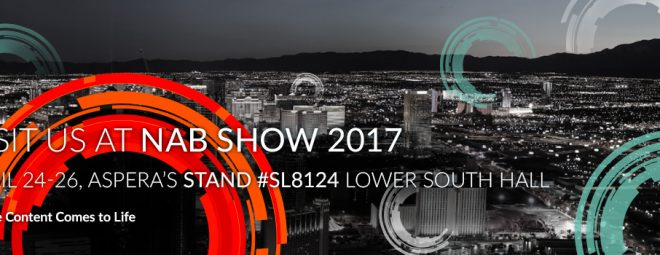 NAB SHOW 2017 - Visit us at the Aspera Stand